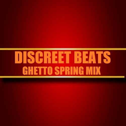 Discreet Beats - Ghetto Spring Mix 2015