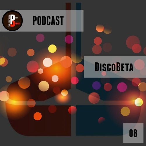 Discobeta – Post Breaks Podcast 008