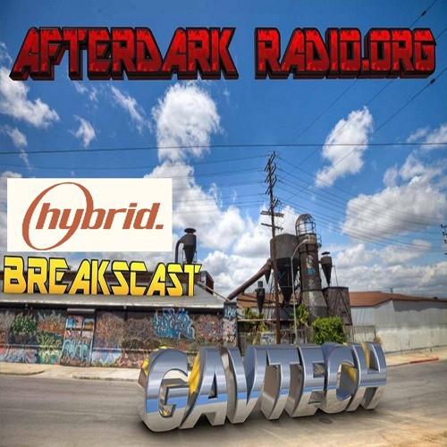 GavTech's BreaksCast Hybrid Special on Afterdark Radio - 25.4.2015