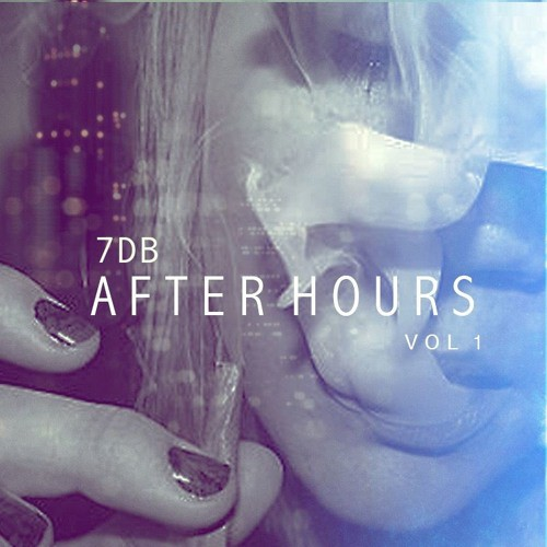 Se7en Deadly Breaks - After Hours Volume 1