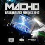 Macho – Breaks N Bass Minimix 2015