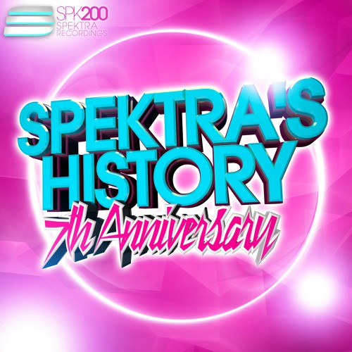 Spektra Recordings - Spektra's History Vol.4 - 7th Anniversary