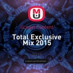 ilLegal Content – Total Exclusive Mix 2015
