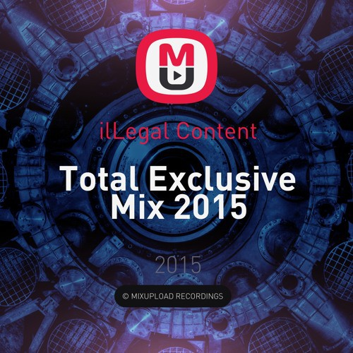ilLegal Content - Total Exclusive Mix 2015