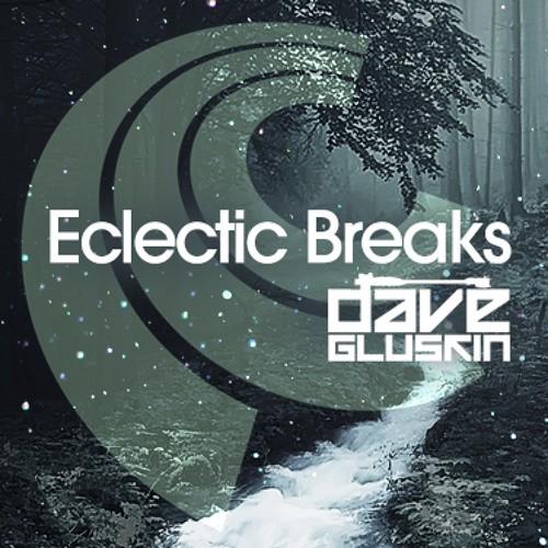Dave Gluskin - Eclectic Breaks Episode 1