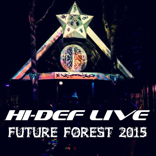 Hi-Def - LIVE @ Future Forest Festival 2015