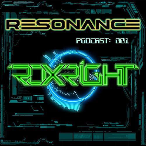 Roxright - Resonance Podcast Episode 1