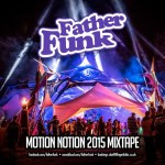 Father Funk – Motion Notion 2015 Mixtape