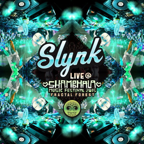 Slynk - LIVE @ Shambhala Fractal Forest 2015