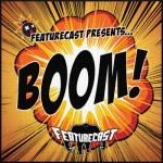 Featurecast – Boom!