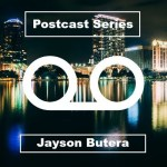 Jayson Butera – Postcast 004