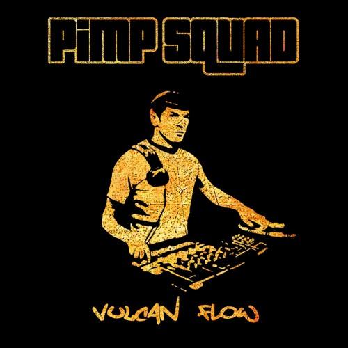 Pimp Squad - Vulcan Flow