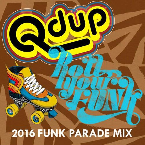 Qdup - 2016 Funk Parade Mix