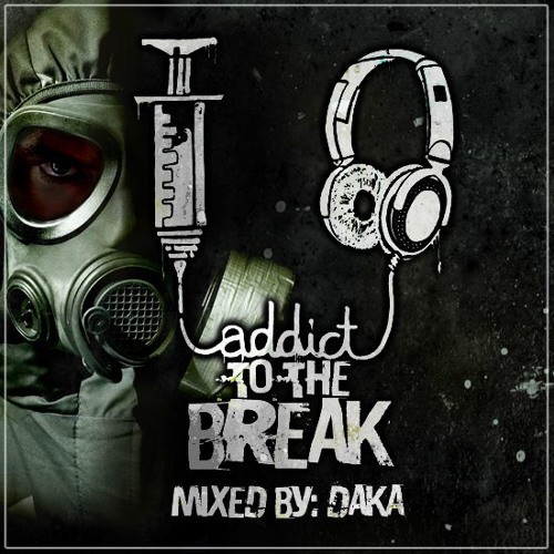 DaKa - Addict The The Break 2016 Mix