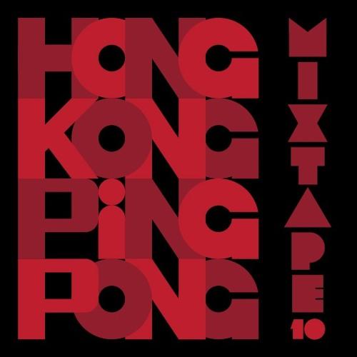 Hong Kong Ping Pong Mixtape 10