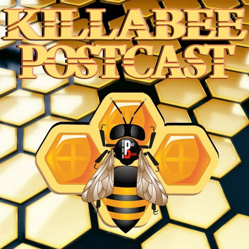 KillaBee – Postcast 006