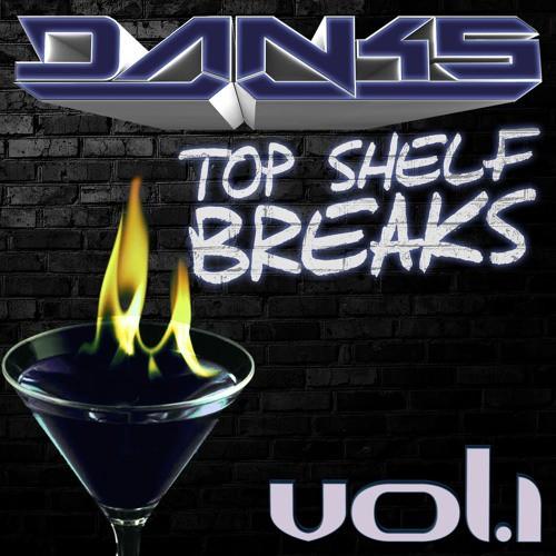 DANKS - Top Shelf Breaks Volume 1