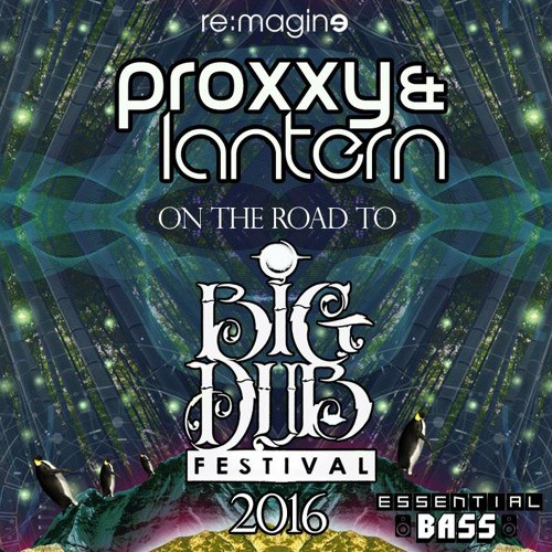 Proxxy & Lantern - On The Road To Big Dub 2016