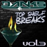 DANKS – Top Shelf Breaks Volume 3