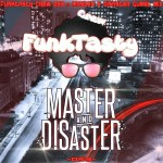 Master and Disaster – Funktasty Crew 53