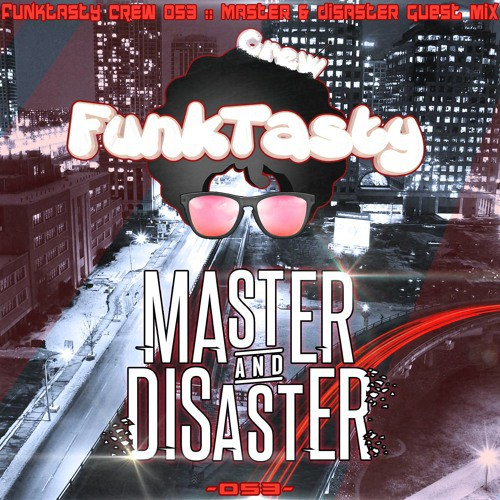 master-and-disaster-funktasty-crew-53
