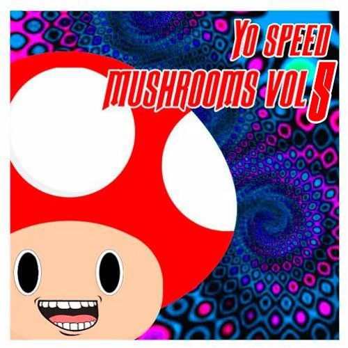yo-speed-mushrooms-volume-5