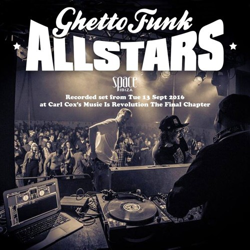 ghetto-funk-allstars-ft-profit-natty-live-space-ibiza-13-9-2016