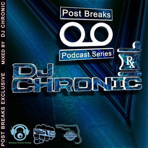 dj-chronic-post-breaks-exclusive-mix