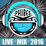 Phibes – New Years Party (Live Mix 2016)