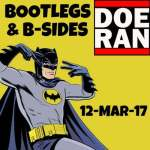 Doe Ran – Bootlegs & B-Sides – 12.3.2017
