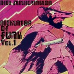 Dick Slitherington – Dicktator Of Funk Volume 1
