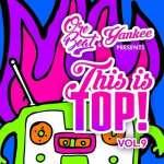Orebeat & Yankee – This is Top Volume 9
