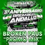 Broken Paus – 3rd Anniversary Breakbeat Andaluz Promo Mix