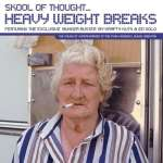 Skool Of Thought – Heavy Weight Breaks 2002