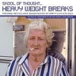 Skool Of Thought – Heavy Weight Breaks 2002