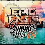 Epic & Bass – Summer Mix 2018