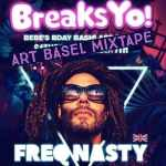 Freq Nasty – Breaks Yo Art Basel Mini-Mixtape December 2019