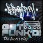 BBOYROY – Get Funk'd! The Funk Series