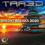 Tar3D – Spring Breaks 2020