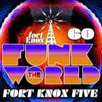 Fort Knox Five – Funk The World 60