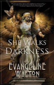 Cover of She Walks in Darkness by Evangeline Walton