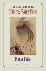 Cover of The Hard Facts of the Grimms' Fairy Tales by Maria Tatar