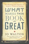 Cover of What Makes This Book So Great by Jo Walton