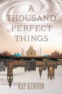 Cover of A Thousand Perfect Things by Kay Kenyon