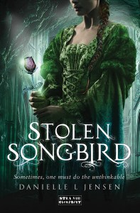 Cover of Stolen Songbird, by Danielle L. Jensen