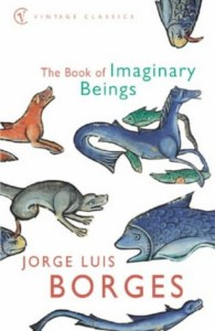 Cover of The Book of Imaginary Beings by Jorge Luis Borges