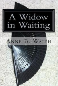 Cover of A Widow in Waiting by Anne B. Walsh