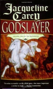 Cover of Godslayer by Jacqueline Carey