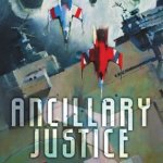Cover of Ancillary Justice by Ann Leckie