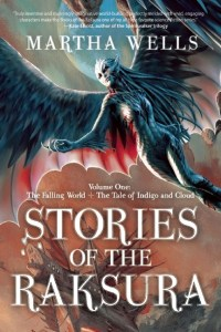 Cover of Stories of the Raksura by Martha Wells